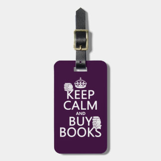 Keep Calm and Buy Books (in any color) Luggage Tag