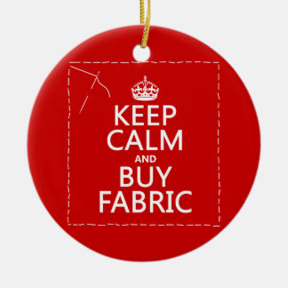 Keep Calm and Buy Fabric (all colors) Round Ceramic Decoration