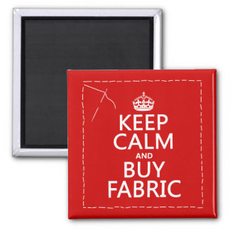 Keep Calm and Buy Fabric (all colors) Square Magnet
