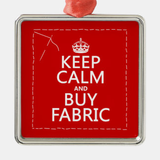 Keep Calm and Buy Fabric (all colours) Christmas Ornament