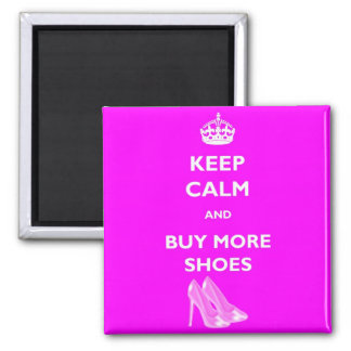Keep Calm and Buy More Shoes Square Magnet