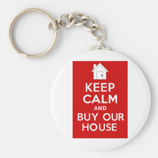 KEEP CALM and BUY OUR HOUSE Basic Round Button Key Ring