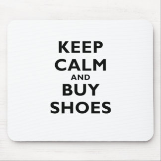 Keep Calm and Buy Shoes Mouse Pad