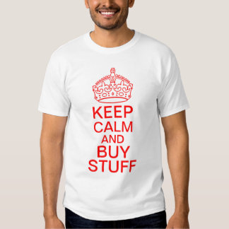 Keep Calm And Buy Stuff T-Shirt
