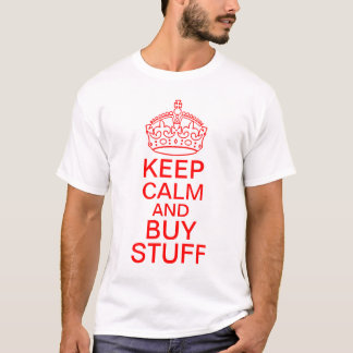 Keep Calm And Buy Stuff T-Shirt