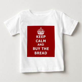 Keep calm and buy the you annoy - Purchase the bre Baby T-Shirt