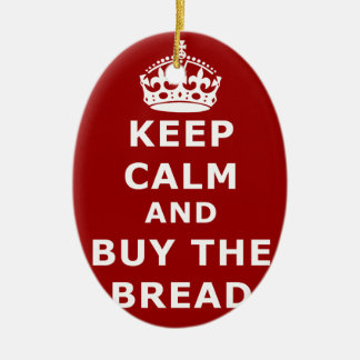 Keep calm and buy the you annoy - Purchase the bre Ceramic Oval Decoration