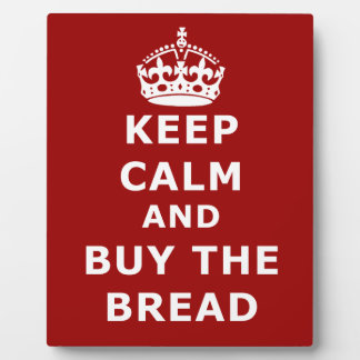 Keep calm and buy the you annoy - Purchase the bre Plaques