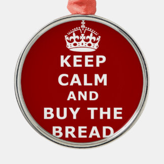 Keep calm and buy the you annoy - Purchase the bre Silver-Colored Round Decoration