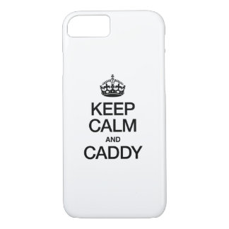 KEEP CALM AND CADDY iPhone 7 CASE
