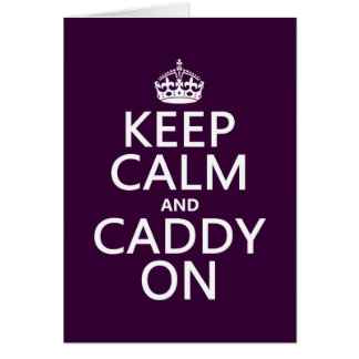 Keep Calm and Caddy On, Golf. Greeting Card