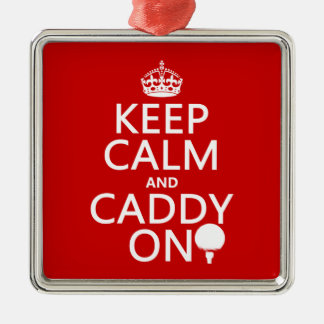 Keep Calm and Caddy On, Golf. Silver-Colored Square Decoration