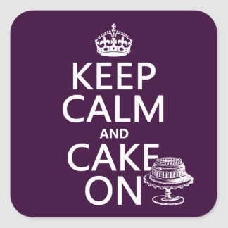 Keep Calm and Cake On Square Sticker