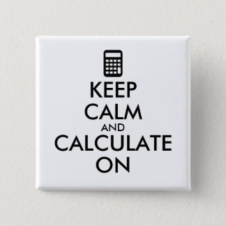 Keep Calm and Calculate On Calculator Custom 15 Cm Square Badge