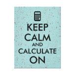 Keep Calm and Calculate On Calculator Custom Canvas Print