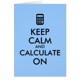 Keep Calm and Calculate On Calculator Custom Card