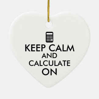 Keep Calm and Calculate On Calculator Custom Ceramic Heart Decoration