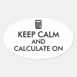 Keep Calm and Calculate On Calculator Custom Oval Sticker