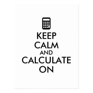 Keep Calm and Calculate On Calculator Custom Postcard