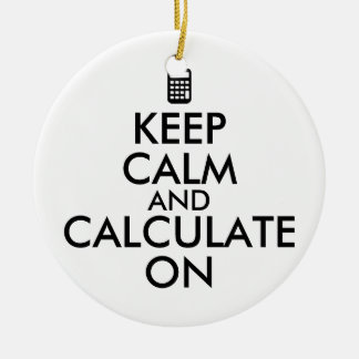 Keep Calm and Calculate On Calculator Custom Round Ceramic Decoration