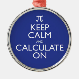 Keep Calm and Calculate On Silver-Colored Round Decoration
