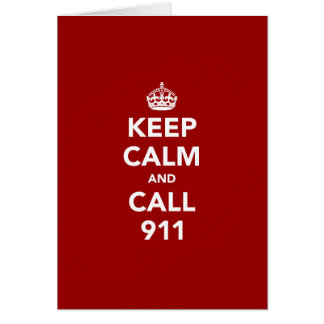 Keep Calm and Call 911 Greeting Card