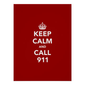 Keep Calm and Call 911 Poster