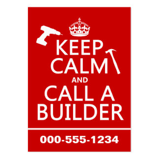 Keep Calm and Call a Builder any color Business Card