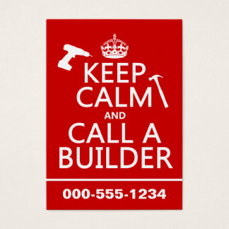 Keep Calm and Call a Builder (any color) Business Card