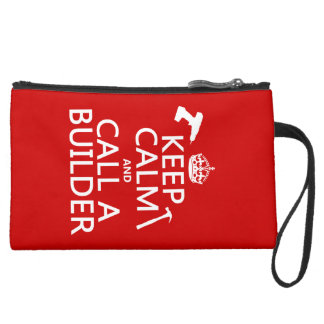Keep Calm and Call a Builder (any color) Suede Wristlet