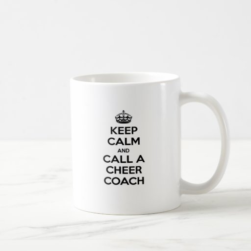 Keep Calm and Call a Cheer Coach Coffee Mugs