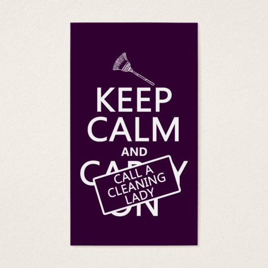 Keep Calm and Call A Cleaning Lady Business