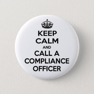Keep Calm and Call a Compliance Officer 6 Cm Round Badge