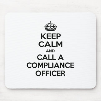 Keep Calm and Call a Compliance Officer Mouse Mat