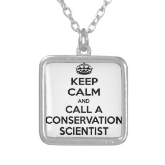 Keep Calm and Call a Conservation Scientist Custom Necklace
