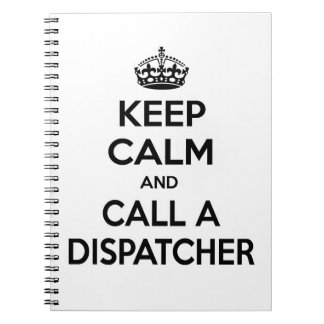 Keep Calm and Call a Dispatcher Notebooks