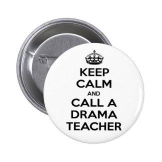 Keep Calm and Call a Drama Teacher 6 Cm Round Badge