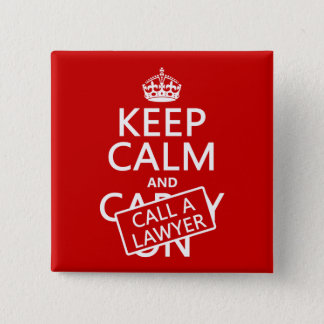 Keep Calm and Call A Lawyer (in any color) 15 Cm Square Badge