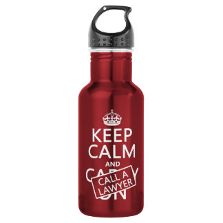 Keep Calm and Call A Lawyer (in any color) 532 Ml Water Bottle