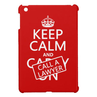 Keep Calm and Call A Lawyer (in any color) Case For The iPad Mini