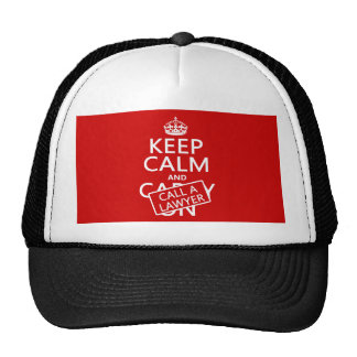 Keep Calm and Call A Lawyer in any color Trucker Hats