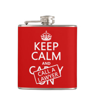 Keep Calm and Call A Lawyer (in any color) Hip Flask