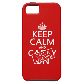 Keep Calm and Call A Lawyer (in any color) iPhone 5 Case