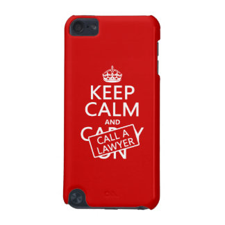 Keep Calm and Call A Lawyer (in any color) iPod Touch (5th Generation) Cover