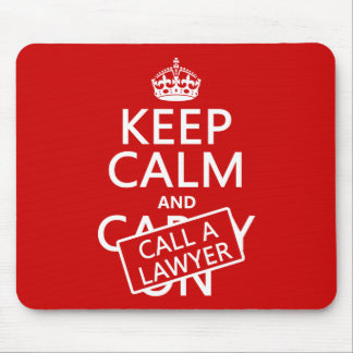Keep Calm and Call A Lawyer (in any color) Mouse Mat