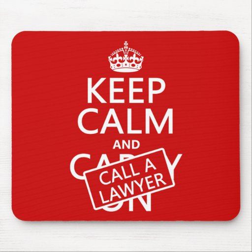 Keep Calm and Call A Lawyer (in any color) Mouse Pads