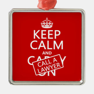 Keep Calm and Call A Lawyer (in any color) Silver-Colored Square Decoration