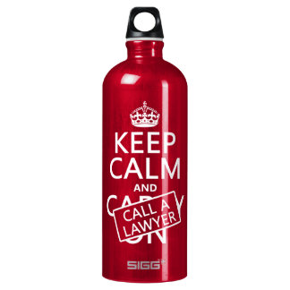 Keep Calm and Call A Lawyer (in any color) Water Bottle