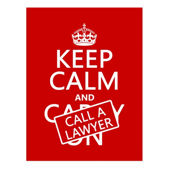 Keep Calm and Call A Lawyer (in any colour) Postcard