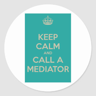Keep Calm and Call a Mediator Classic Round Sticker